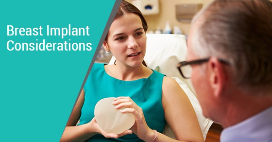 Breast Implant Considerations