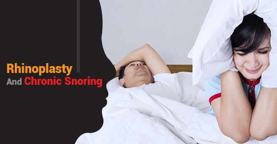 Rhinoplasty And Chronic Snoring